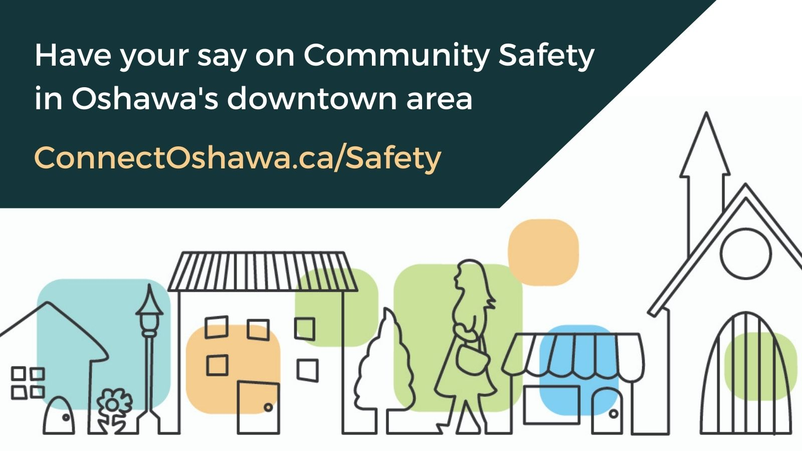 Have your say on Community Safety in Oshawa's downtown area